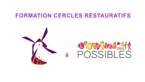 Formation Cercles Restauratifs (interne) @ L'Atelier des Possibles (38)